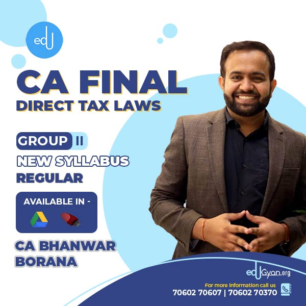 CA Final Direct Tax Laws By CA Bhanwar Borana