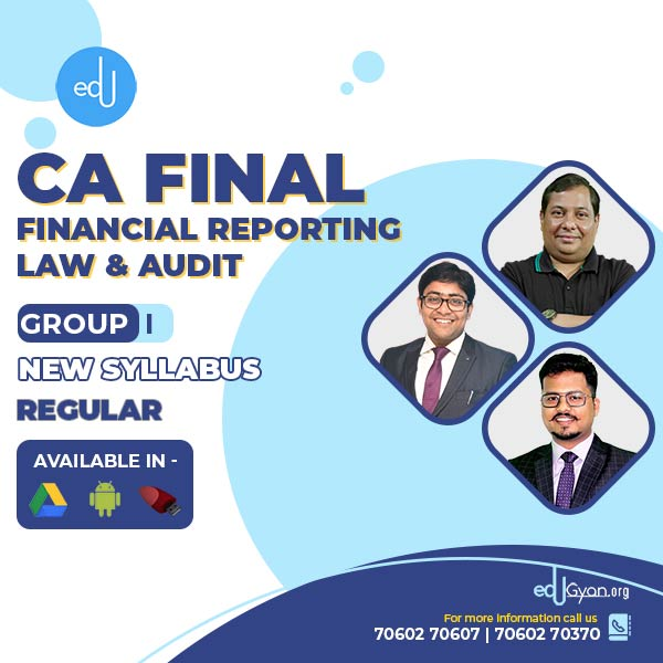 CA Final FR & Law & Audit Regular Batch By CA Darshan khare & CA Kapil Goyal & CA Parveen Jindal