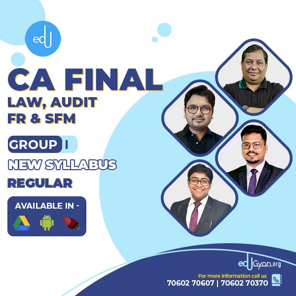 CA Final FR & SFM & Law & Audit Regular Batch By CA Aaditya Jain & CA Darshan khare & CA Kapil Goyal & CA Parveen Jindal