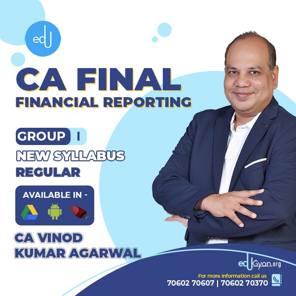 CA Final Financial Reporting Version 1.0 By CA Vinod Kumar Agarwal