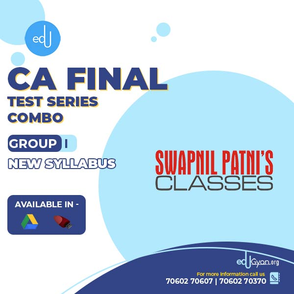 CA Final Group- I Combo Test Series By Swapnil Patni Classes