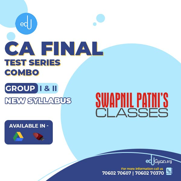 CA Final Group- I & II Combo Test Series By Swapnil Patni Classes