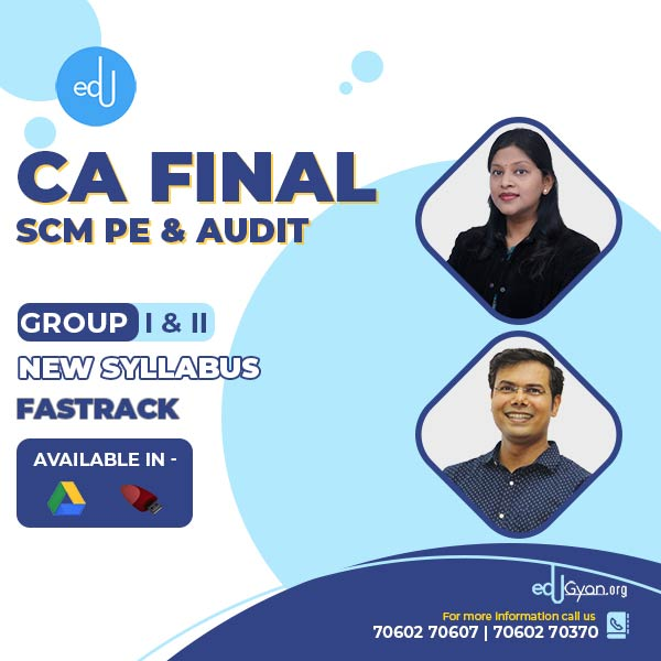 CA Final SCM PE & Audit Fast Track Batch By CA Praveen Khatod & CA Surbhi Bansal