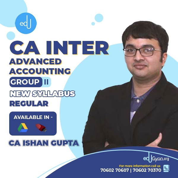 CA Inter Advanced Accounting By CA Ishan Gupta