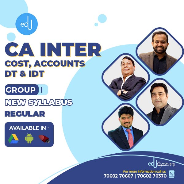 CA Inter Cost & Account & DT & IDT – Combo By CA Bhanwar Borana & CA Parveen Jindal & CA Sankalp Kanstiya & Raj Kumar