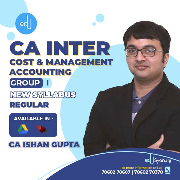 CA Inter Cost & Management Accounting By CA Ishan Gupta