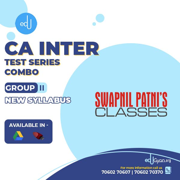 CA Inter Group- II Combo Test Series By Swapnil Patni Classes