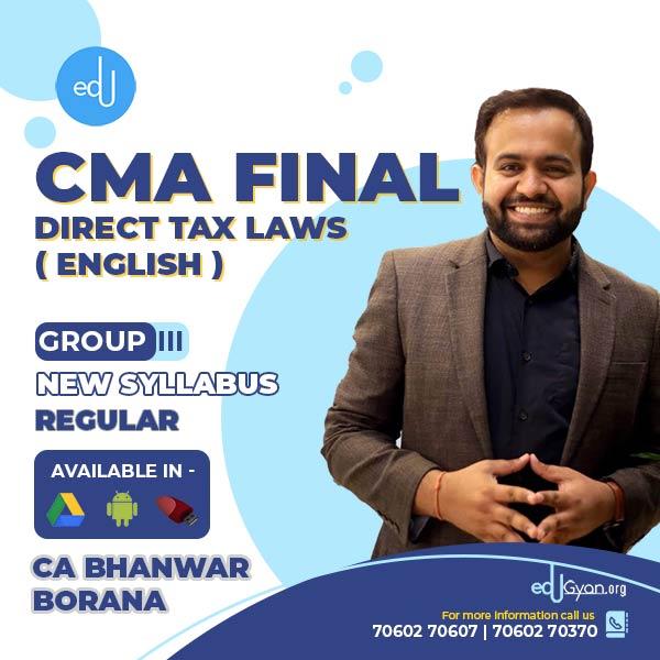 CMA Final Direct Tax Laws (DT) By CA Bhanwar Borana (English)