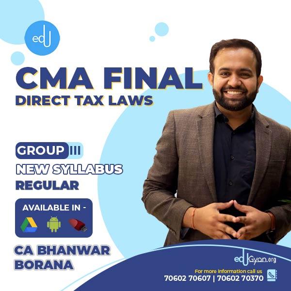 CMA Final Direct Tax Laws (DT) By CA Bhanwar Borana