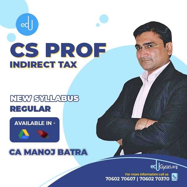 CS Professional Indirect Tax By CA Manoj Batra