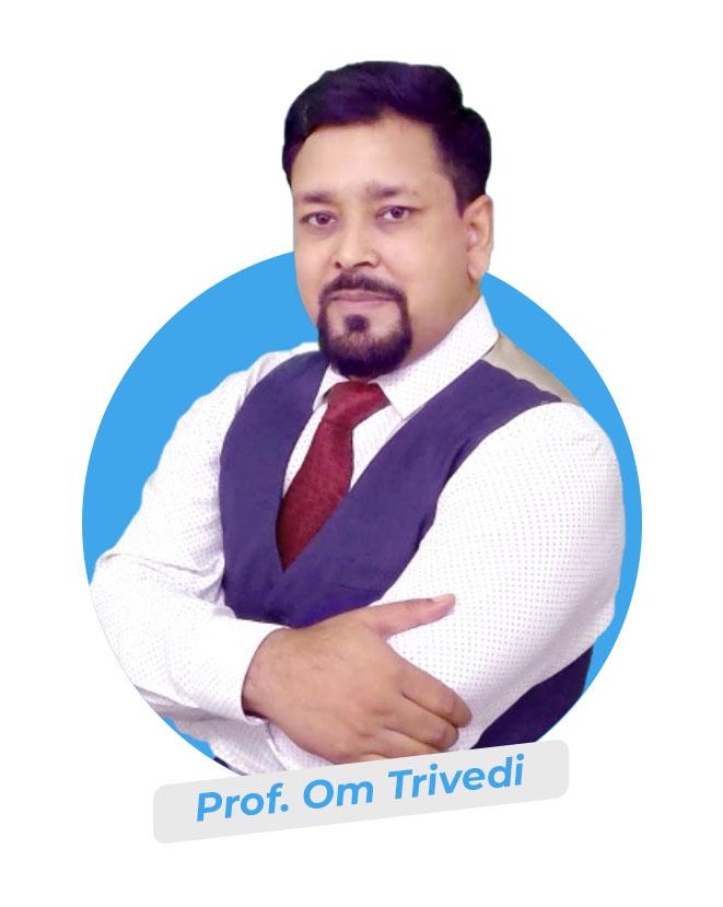 Prof Om Trivedi