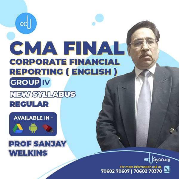 CMA Final Corporate Financial Reporting By Prof. Sanjay Welkins (English)