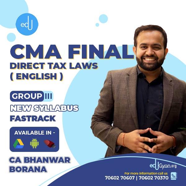 CMA Final Direct Tax Laws Fast Track By CA Bhanwar Borana (English) (For Dec 2021)