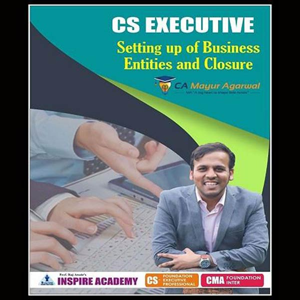 CS Executive Setting Up Of Business Entities & Closure Book By Mayur Agarwal