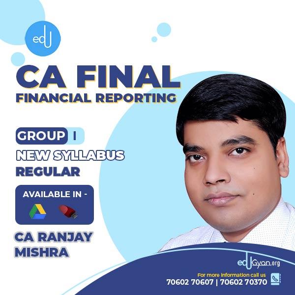 CA Final Financial Reporting (FR) By CA Ranjay Mishra