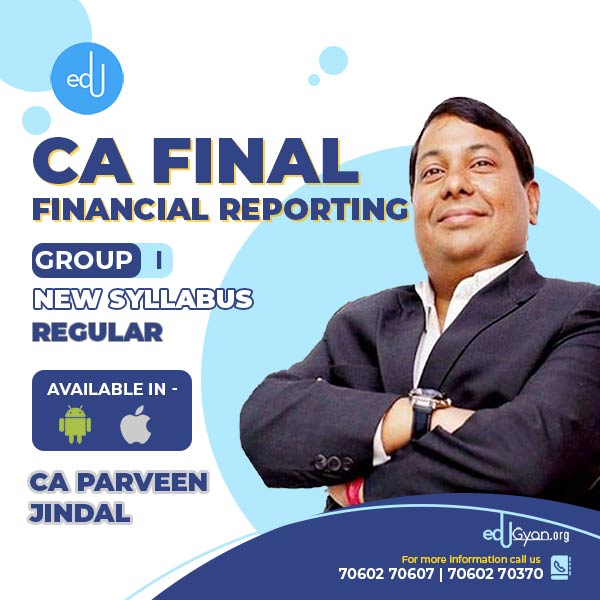 CA Final Financial Reporting (FR) By CA Parveen Jindal (Mobile App)