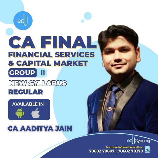 CA Final Financial Services & Capital Market Elective (FSCM) By CA Aaditya Jain (Mobile App)
