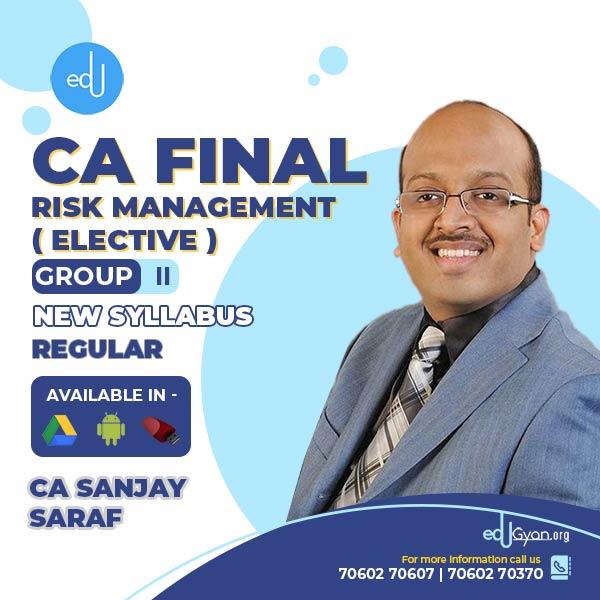 CA Final Risk Management Elective (RM) By CFA Sanjay Saraf