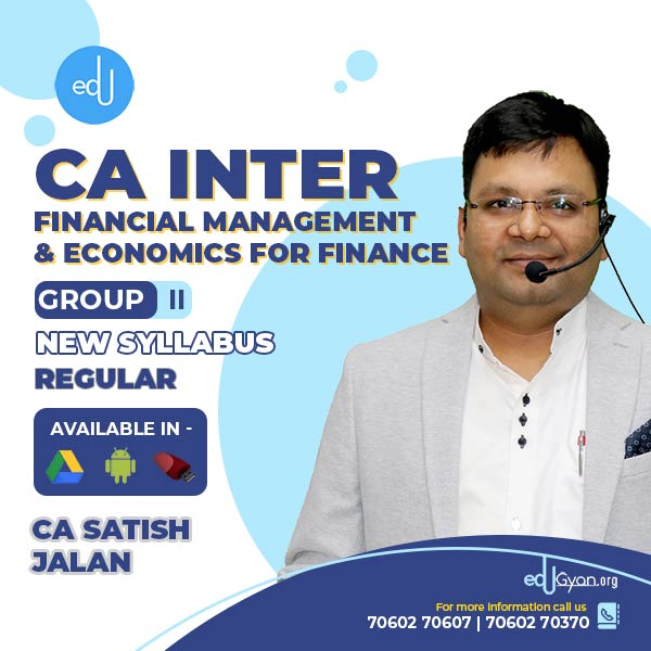 CA Inter Financial Management & Eco. For Finance (FM-Eco) By CA Satish Jalan (Batch- 20A)
