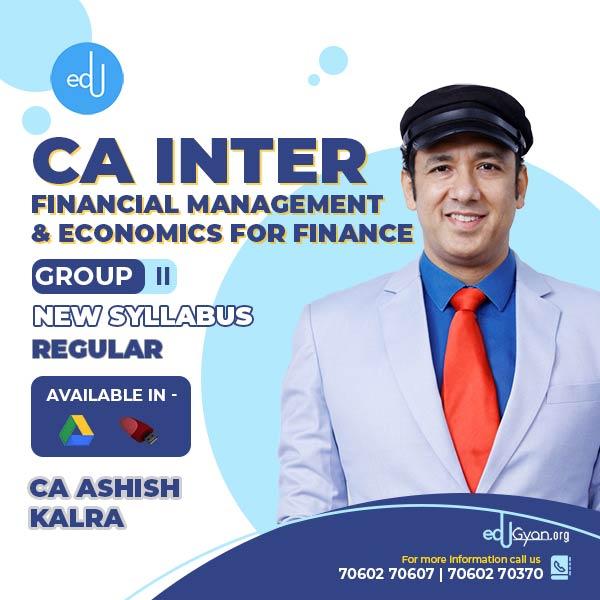CA Inter Financial Management & Economics For Finance (FM-Eco) By CA Ashish Kalra