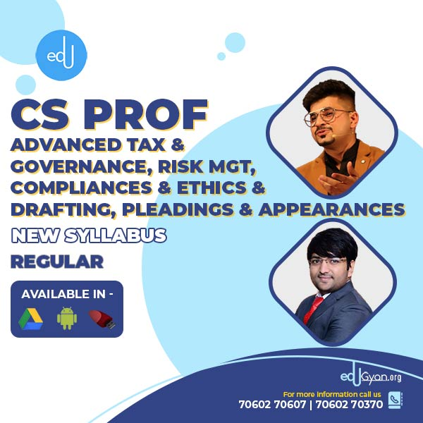 CS Professional Advance Tax & Governance, Risk Mgt, Compliances & Ethics & Drafting, Pleadings & Appearances By CA Vivek Gaba & CS Ankush Bansal