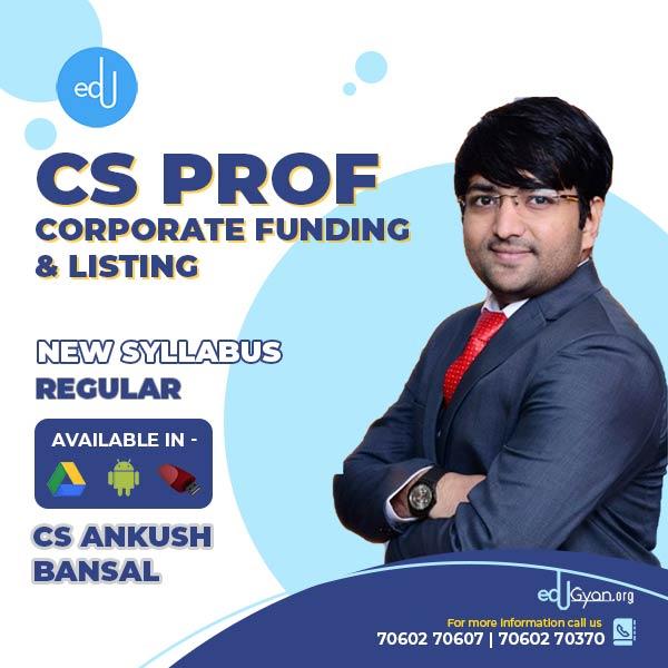 CS Professional Corporate Funding & Listing By CS Ankush Bansal
