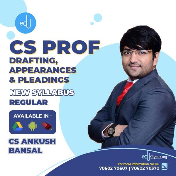 CS Professional Drafting, Appearances & Pleadings By CS Ankush Bansal