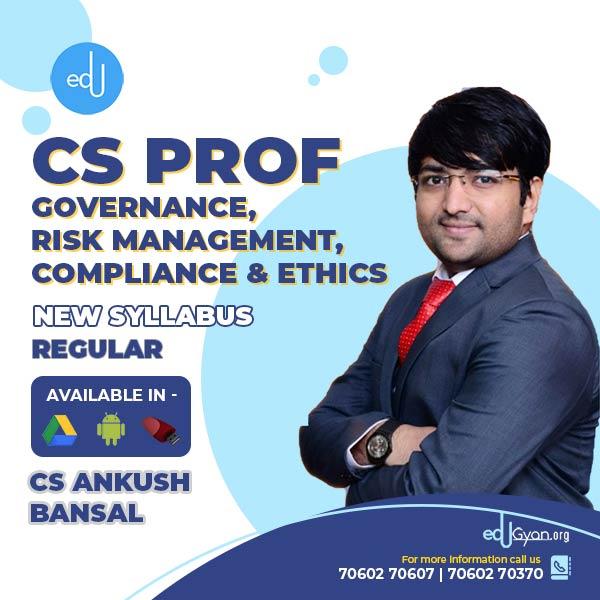 CS Professional Governance, Risk Mgt, Compliance & Ethics By CS Ankush Bansal