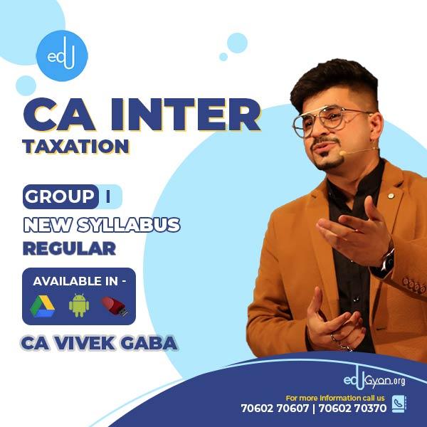 CA Inter Taxation By CA Vivek Gaba