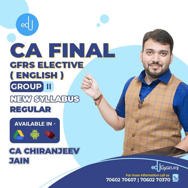 CA Final GFRS Elective By CA Chiranjeev Jain (English)
