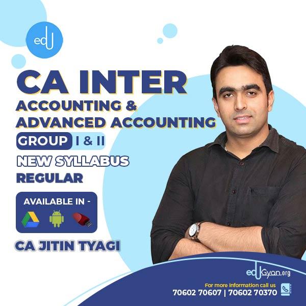 CA Inter Accounting & Advanced Accounting By CA Jitin Tyagi