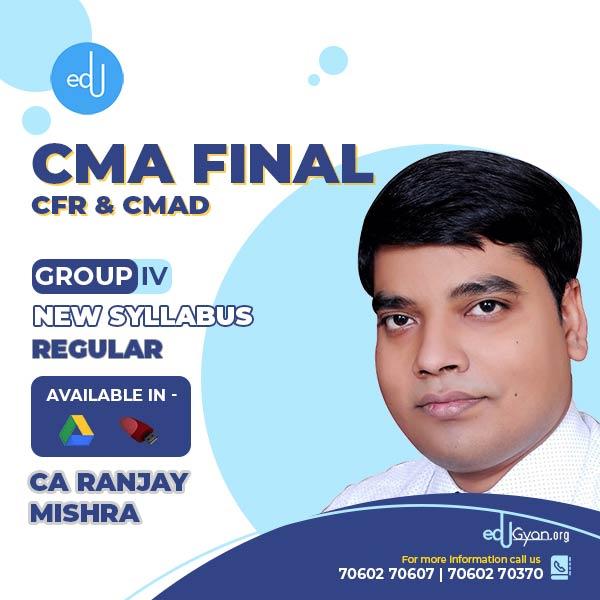 CMA Final CFR & CMAD Combo By CA Ranjay Mishra