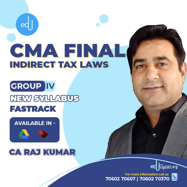 CMA Final Indirect Tax Laws (IDT) Fast Track By CA Rajkumar (Pre-Booking)