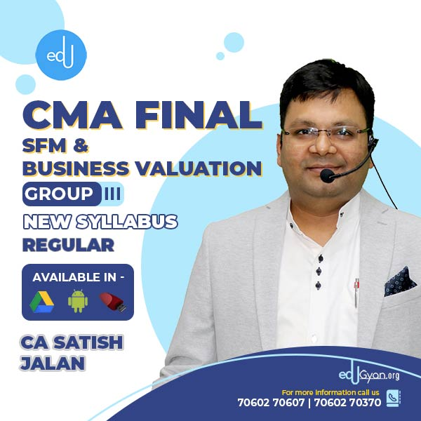 CMA Final SFM & Business Valuation Regular Batch By CA Satish Jalan