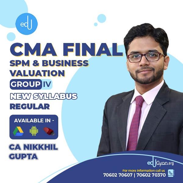 CMA Final SPM & Business Valuation (SPM-BV) By CA Nikkhil Gupta