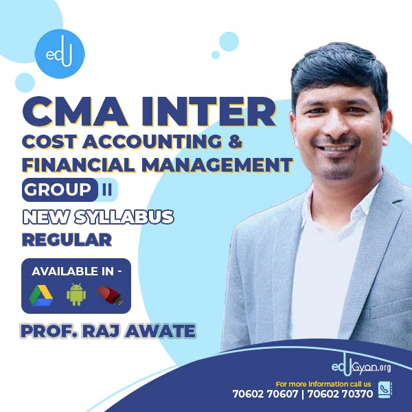 CMA Inter Cost Accounting & Financial Management By Prof Raj Awate