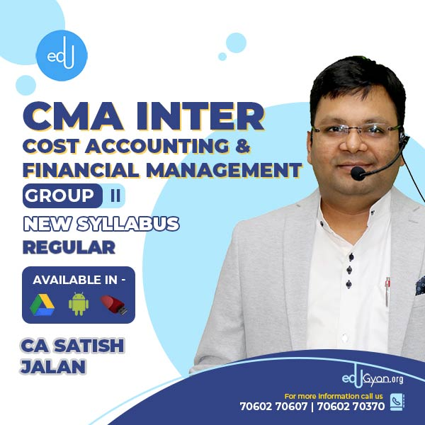 CMA Inter Cost Accounting & Financial Management By CA Satish Jalan (Batch- 20A)