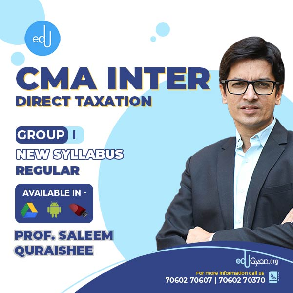 CMA Inter Direct Taxation (DT) By Prof. Saleem Quraishee