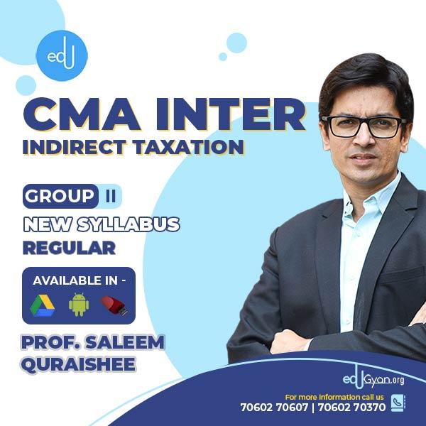 CMA Inter Indirect Taxation (IDT) By Prof. Saleem Quraishee