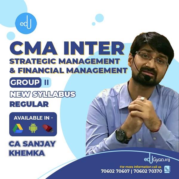 CMA Inter Strategic Management & Financial Management By CA Sanjay Khemka