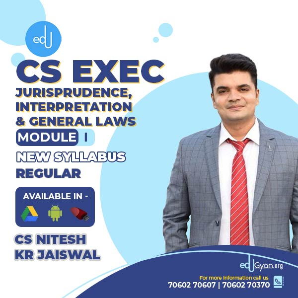 CS Executive Jurisprudence, Interpretation & Gen Laws (JIGL) By CS Nitesh Kr Jaiswal