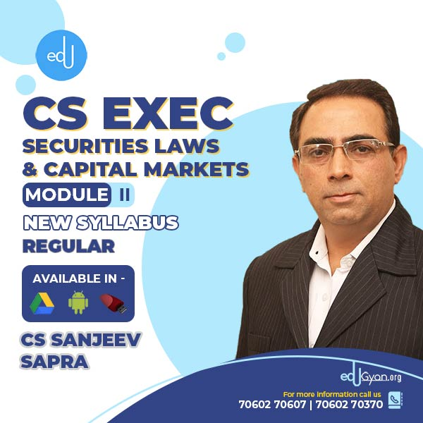 CS Executive Securities Laws & Capital Markets (SLCM) By CS Sanjeev Sapra