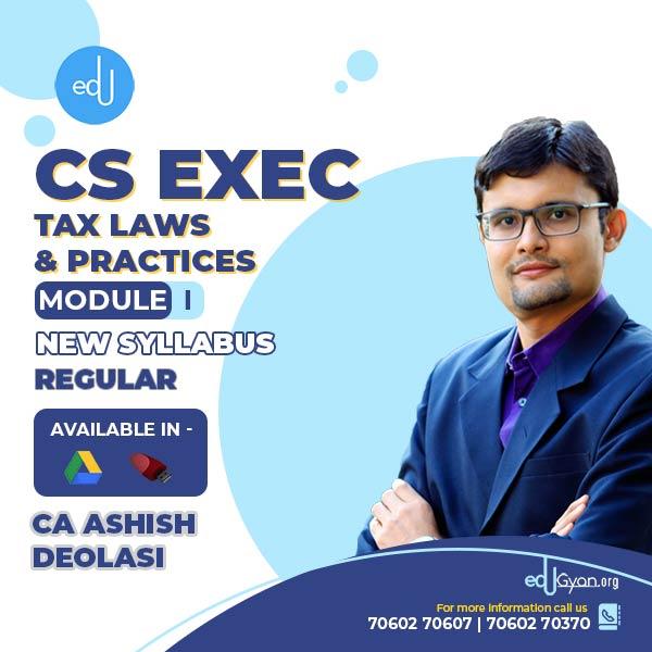 CS Executive Tax Laws & Practices By CA Ashish Deolasi