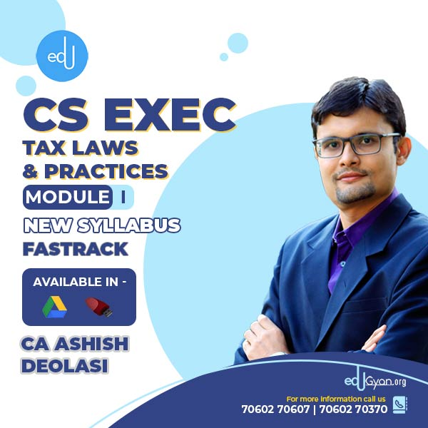 CS Executive Tax Laws & Practices Fast Track By CA Ashish Deolasi