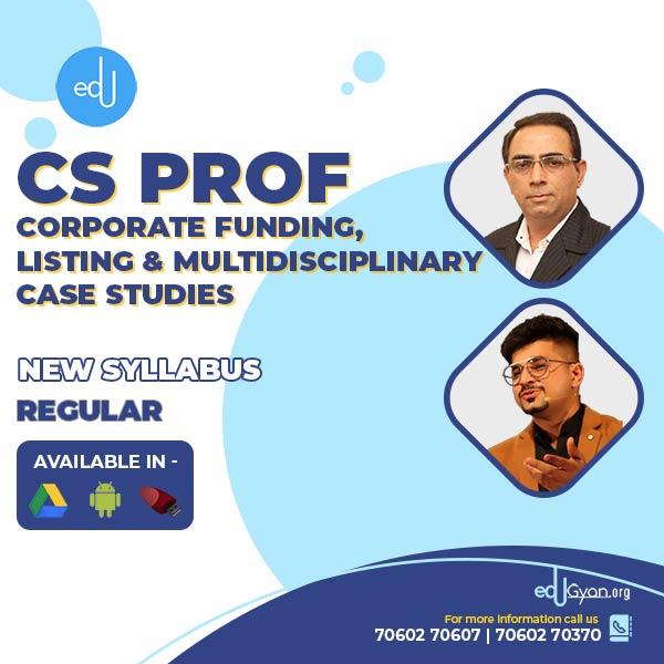 CS Professional Corp. Funding & Listing & Multidisciplinary Case Studies By CS Sanjeev Sapra & CA Vivek Gaba