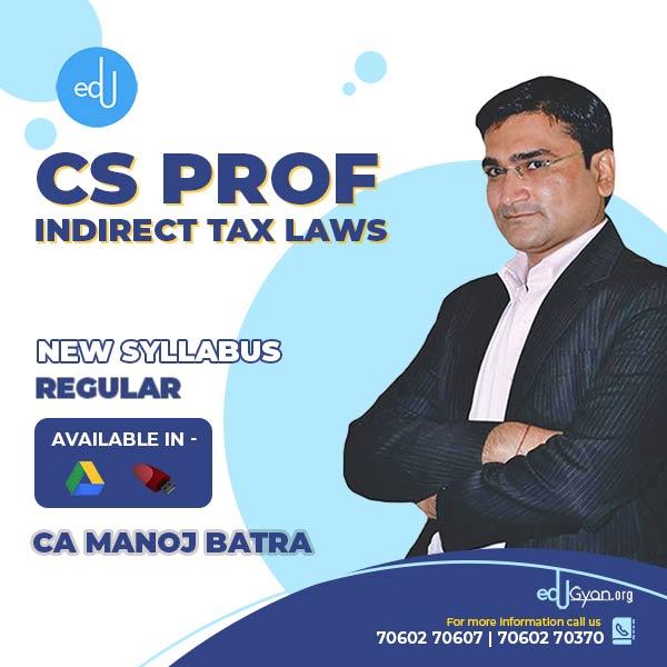 CS Professional Indirect Tax Laws (IDT) By CA Manoj Batra