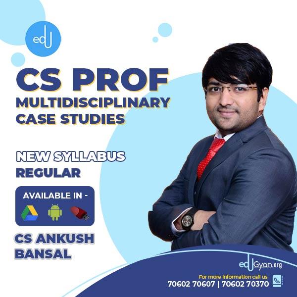 CS Professional Multidisciplinary Case Studies (MCS) By CS Ankush Bansal