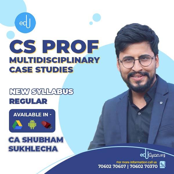 CS Professional Multidisciplinary Case Studies (MCS) By CA Shubham Sukhlecha