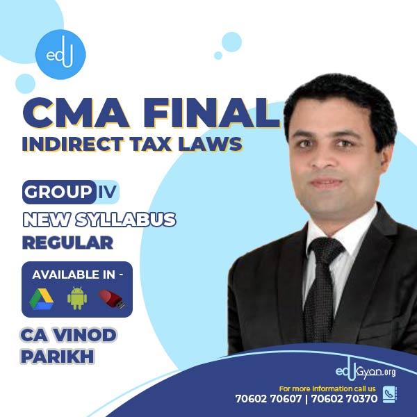 CMA Final Indirect Tax Laws (IDT) By CA Vinod Parikh