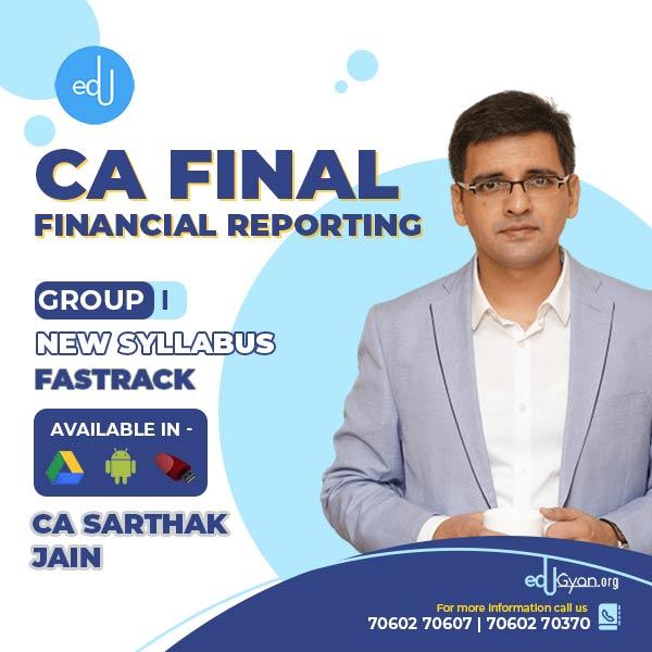 CA Final Financial Reporting Fast Track By CA Sarthak Jain (Live Batch)